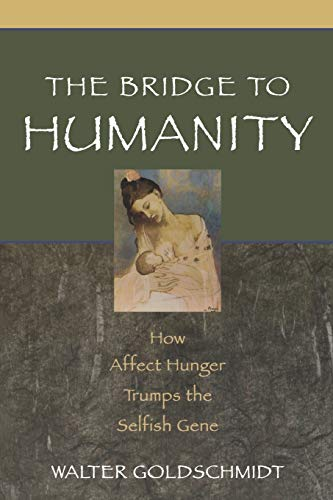 9780195179668: The Bridge to Humanity: How Affect Hunger Trumps the Selfish Gene: How Affect Hunger Trumped the Selfish Gene