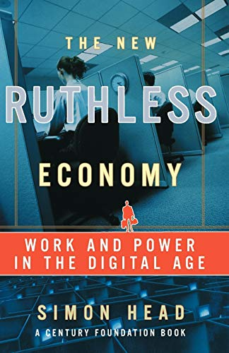 9780195179835: The New Ruthless Economy: Work and Power in the Digital Age