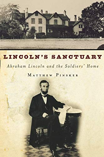 9780195179859: Lincoln's Sanctuary: Abraham Lincoln and the Soldiers' Home