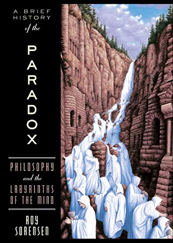 9780195179866: A Brief History of the Paradox: Philosophy and the Labyrinths of the Mind