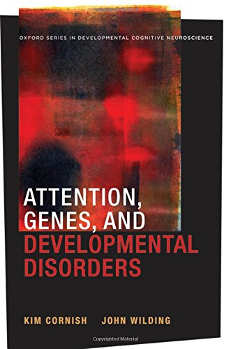 Attention, Genes, and Developmental Disorders (Developmental Cognitive Neuroscience)