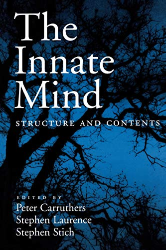 The Innate Mind: Structure And Contents: Carruthers, Peter