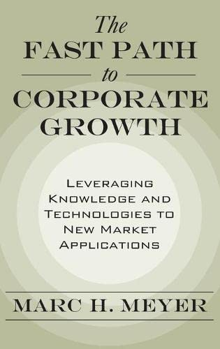 9780195180862: The Fast Path to Corporate Growth: Leveraging Knowledge and Technologies to New Market Applications