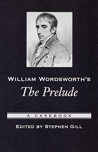 9780195180923: William Wordsworth's The Prelude: A Casebook