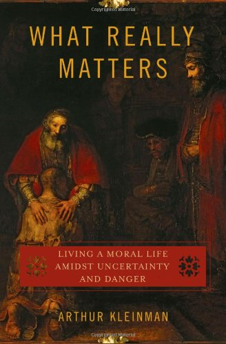 9780195180985: What Really Matters: Living a Moral Life amidst Uncertainty and Danger