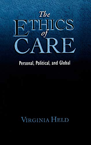 9780195180992: The Ethics of Care: Personal, Political, and Global