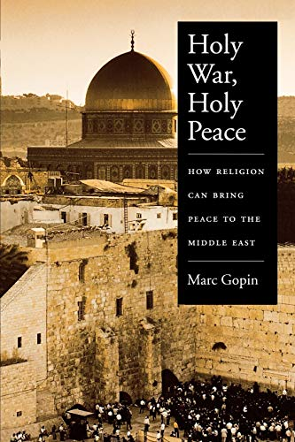 9780195181036: Holy War, Holy Peace: How Religion Can Bring Peace to the Middle East