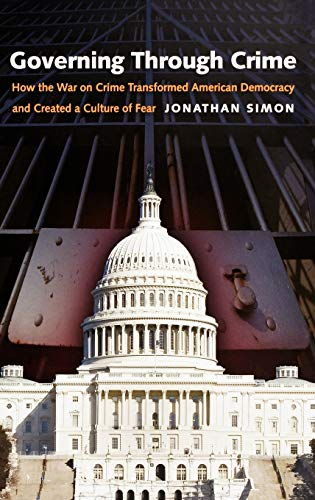 9780195181081: Governing through Crime: How the War on Crime Transformed American Democracy and Created a Culture of Fear