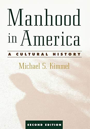 9780195181135: Manhood in America: A Cultural History