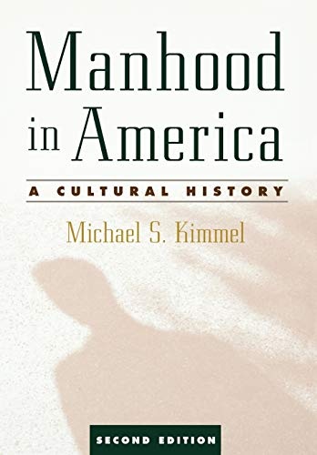 9780195181135: Manhood in America: A Cultural History