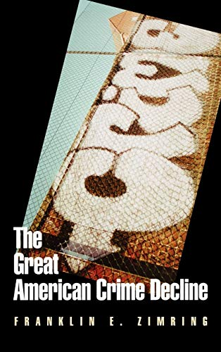 9780195181159: The Great American Crime Decline (Studies in Crime and Public Policy)