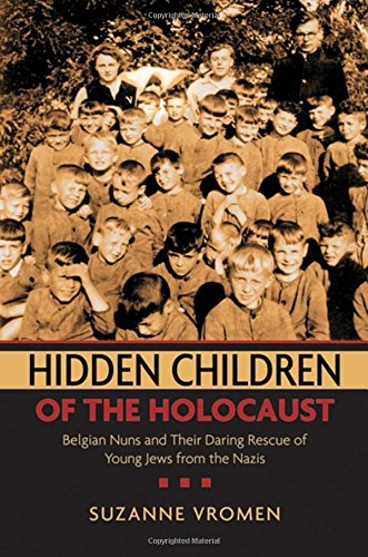 9780195181289: Hidden Children of the Holocaust: Belgian Nuns and their Daring Rescue of Young Jews from the Nazis