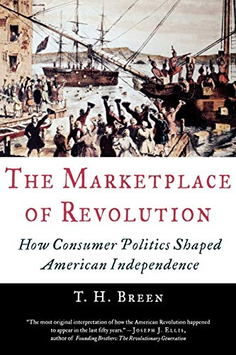 9780195181319: The Marketplace of Revolution: How Consumer Politics Shaped American Independence