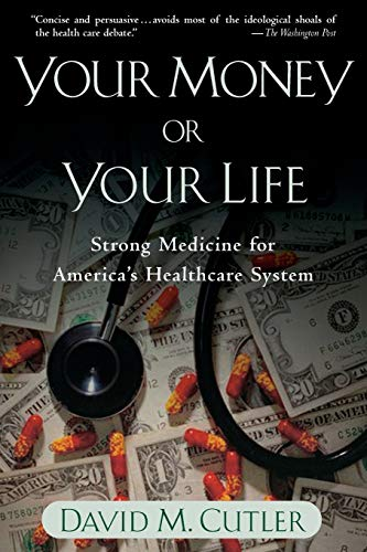 9780195181326: Your Money or Your Life: Strong Medicine for America's Health Care System