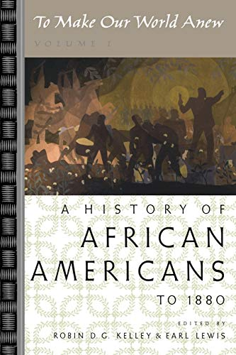 9780195181340: To Make Our World Anew: Volume I: A History of African Americans to 1880