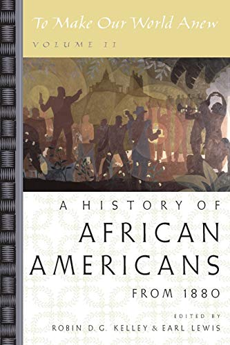 9780195181357: To Make Our World Anew: Volume II: A History of African Americans Since 1880