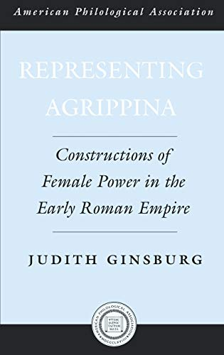 9780195181418: Representing Agrippina: Constructions of Female Power in the Early Roman Empire (Society for Classical Studies American Classical Studies)