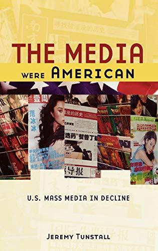 9780195181463: The Media Were American: U.S. Mass Media in Decline