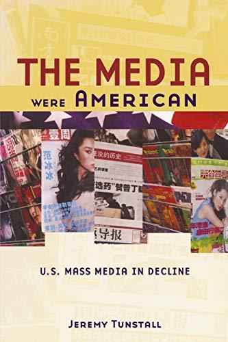 9780195181470: The Media Were American: U.S. Mass Media in Decline