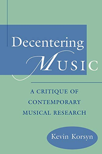 9780195181647: Decentering Music: A Critique of Contemporary Musical Research