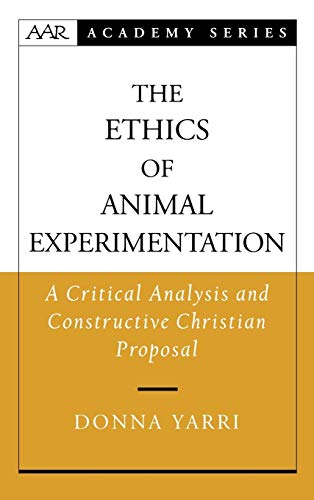 The ethics of animal experimentation a critical analysis and constructive Christian proposal.: ...