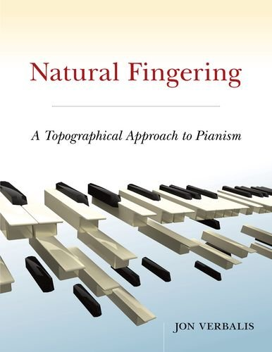 9780195181845: Natural Fingering: A Topographical Approach to Pianism