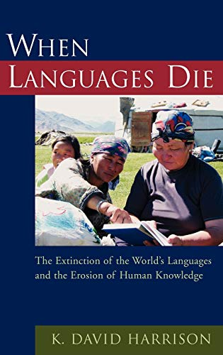 9780195181920: When Languages Die: The Extinction of the World's Languages and the Erosion of Human Knowledge (Oxford Studies in Sociolinguistics)