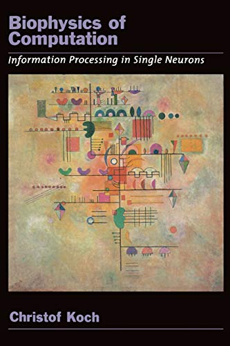 9780195181999: Biophysics of Computation: Information processing in single neurons (Computational Neuroscience Series)