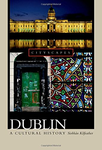 9780195182019: Dublin: A Cultural History (Cityscapes)