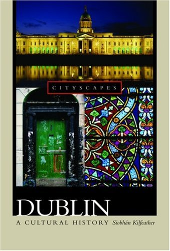 9780195182026: Dublin: A Cultural History (Cityscapes)