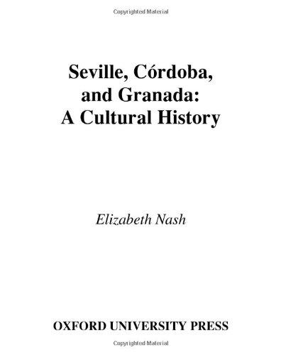9780195182033: Seville, Córdoba, and Granada: A Cultural History (Cityscapes)