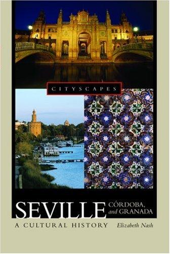 9780195182040: Seville, Córdoba, and Granada: A Cultural History (Cityscapes)