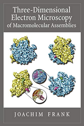 9780195182187: Three-Dimensional Electron Microscopy of Macromolecular Assemblies: Visualization of Biological Molecules in Their Native State
