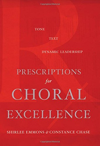 9780195182422: Prescriptions for Choral Excellence: Tone, Text, Dynamic Leadership