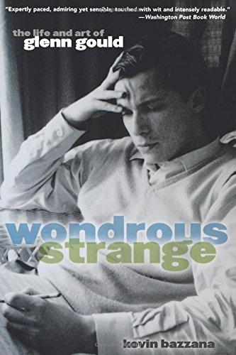 9780195182460: Wondrous Strange: The Life And Art Of Glenn Gould