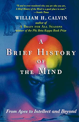 9780195182484: A Brief History of the Mind: From Apes to Intellect and Beyond