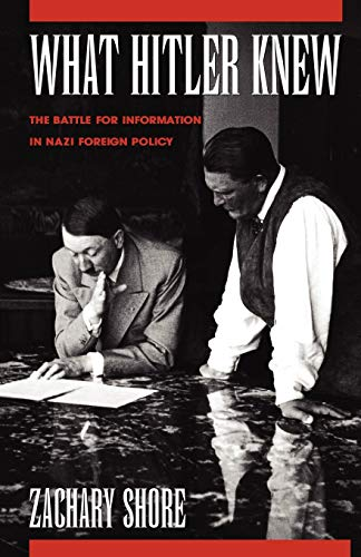 9780195182613: What Hitler Knew: The Battle for Information in Nazi Foreign Policy