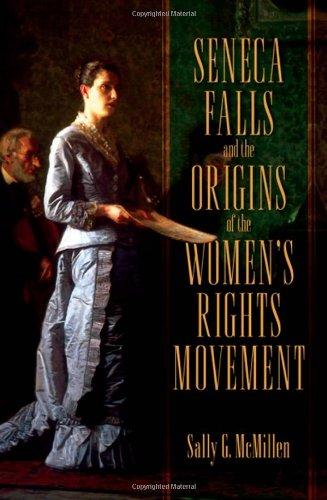 Seneca Falls and the Origins of the: McMillen, Sally