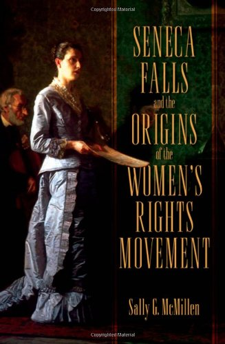 9780195182651: Seneca Falls and the Origins of the Women's Rights Movement (Pivotal Moments in American History)