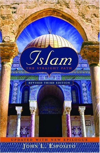 Islam: The Straight Path Updated with New: Esposito, John L.