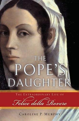 9780195182682: The Pope's Daughter: The Extraordinary Life of Felice della Rovere