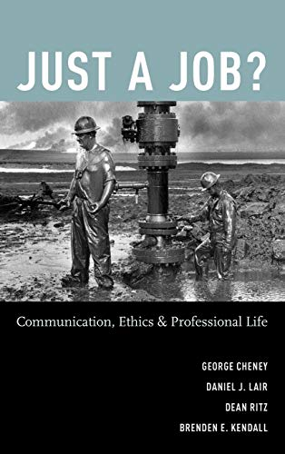 9780195182774: Just a Job?: Communication, Ethics, and Professional Life