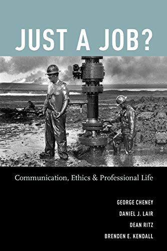 9780195182781: Just a Job?: Communication, Ethics, and Professional Life