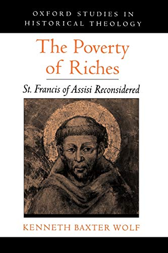 9780195182804: The Poverty of Riches: St. Francis of Assisi Reconsidered (Oxford Studies in Historical Theology)