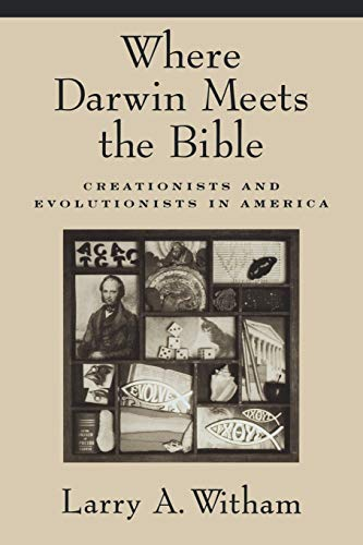 9780195182811: Where Darwin Meets the Bible: Creationists and Evolutionists in America
