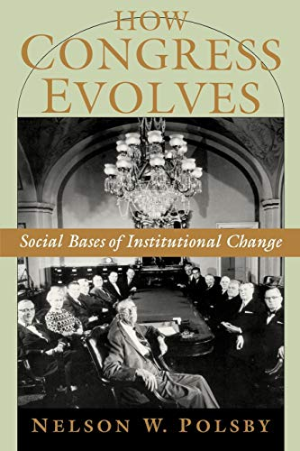 9780195182965: How Congress Evolves: Social Bases of Institutional Change