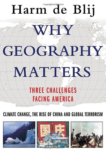 9780195183016: Why Geography Matters: Three Challenges Facing America: Climate Change, the Rise of China, and Global Terrorism