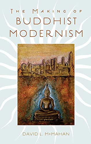 9780195183276: The Making of Buddhist Modernism