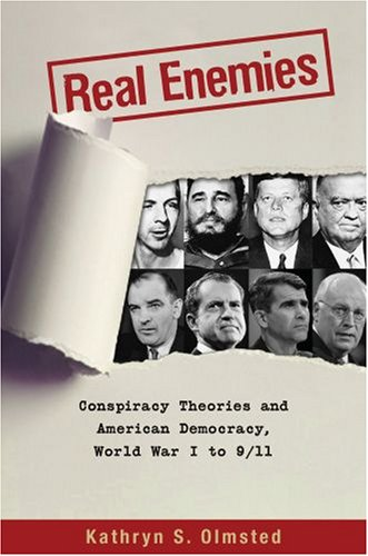 9780195183535: Real Enemies: Conspiracy Theories and American Democracy, World War I to 9/11