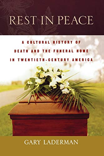 9780195183559: Rest in Peace: A Cultural History of Death and the Funeral Home in Twentieth-Century America